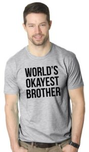 worlds okayest brother t shirt funny shirt for siblings