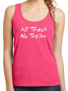 All Trash No Trailer Graphic Tank Top For Women In Pink Color