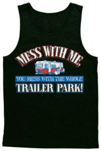 Blittzen Around With The Trailer Park Tank Top - Mess With Me