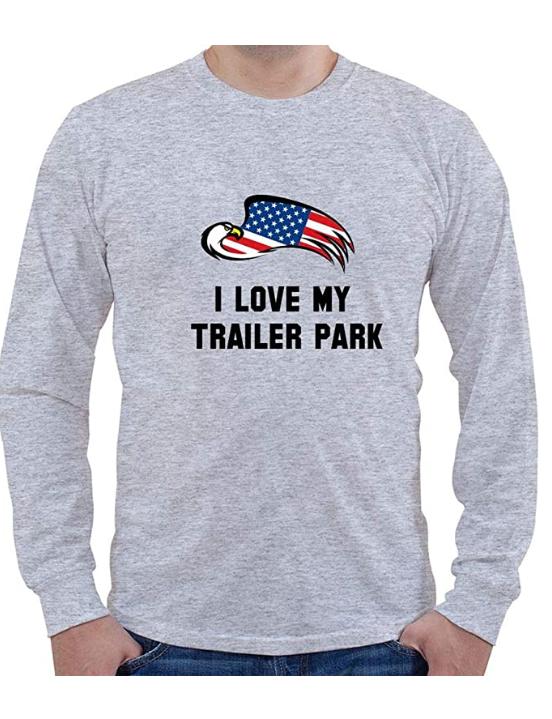 i love my traile park shirt long sleeve