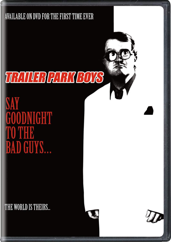 trailer park boys say good night to the bad guys dvd