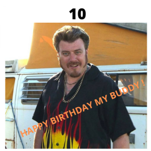 trailer park boys birthday meme 10