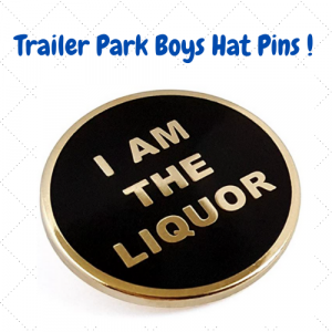 trailer park boys hat pins